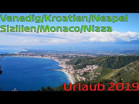 Urlaubsvideo 2019 - Venedig, Split, Rjeka, Sizilien, Neapel, Basta, Monaco & Nizza